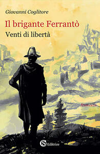 Il brigante Ferrantò. Venti di libertà