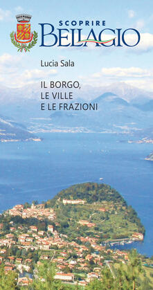Amatigota.it Scoprire Bellagio. Il borgo, le ville e le frazioni Image
