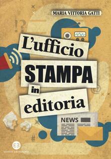 L' ufficio stampa in editoria - Maria Vittoria Gatti - copertina