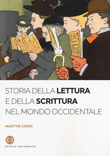 Storia della lettura e della scrittura nel mondo occidentale - Martyn Lyons - copertina