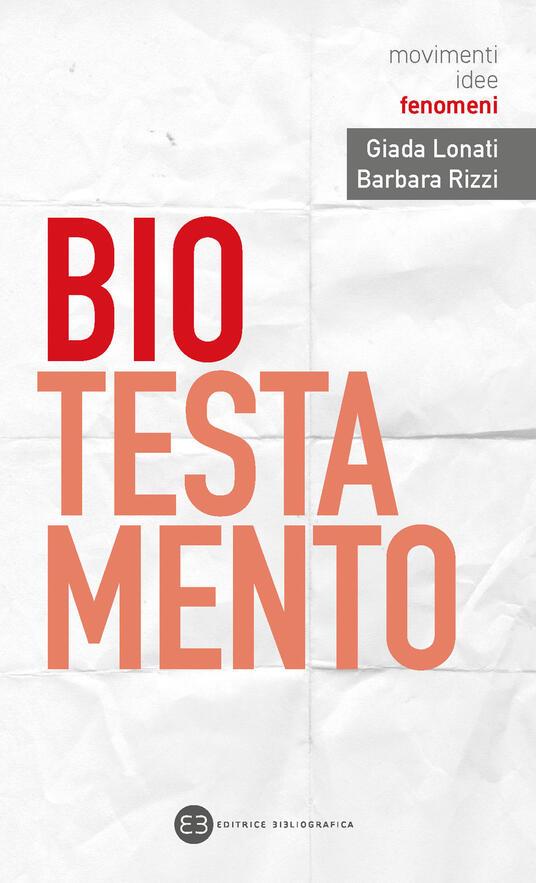 Biotestamento - Giada Lonati,Barbara Rizzi - copertina