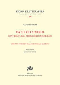 Da Cuoco a Weber. Contributi alla storia dello storicismo. Vol. 1: Origini e sviluppo dello storicismo italiano.