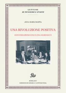 Una rivoluzione positiva. Conversazioni con Elena Marinucci