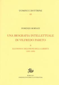 Una biografia intellettuale di Vilfredo Pareto. Vol. 2: illusioni e le delusioni della libertà (1890-1898), Le.