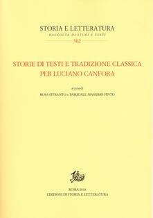 Laboratorioprovematerialilct.it Storie di testi e tradizione classica per Luciano Canfora Image