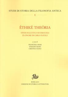 Antondemarirreguera.es Êthikê theôria. Studi sull'«Etica nicomachea» in onore di Carlo Natali Image