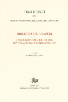 Biblioteche e saperi. Circolazione di libri e di idee tra età moderna e contemporanea.pdf