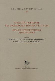 Identità nobiliare tra monarchia ispanica e Italia. Lignaggi, potere e istituzioni (secoli XVI-XVIII).pdf