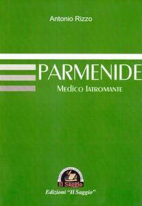 Parmenide. Medico Iatromante