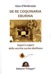 De re coquinaria eburina. Sapori e saperi della vecchia cucina ebolitana