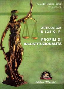 Profili di incostituzionalità. Articoli 323 e 328 C.P.