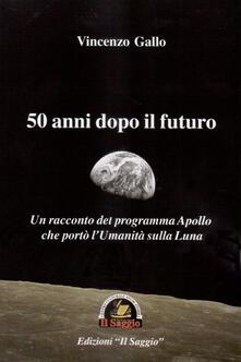Antondemarirreguera.es 50 anni dopo il futuro. Un racconto del programma Apollo che portò l'umanità sulla Luna Image