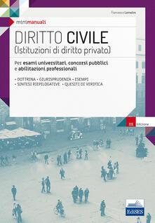 Diritto civile (Istituzioni di diritto privato). Per esami universitari, concorsi pubblici e abilitazioni professionali. Con espansione online.pdf