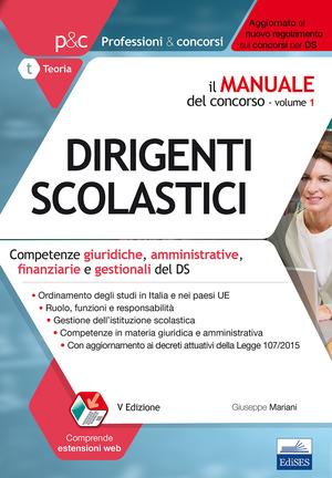 Il manuale del concorso per dirigente scolastico. Vol. 1: Competenze giuridiche, amministrative, finanziarie e gestionali del DS.