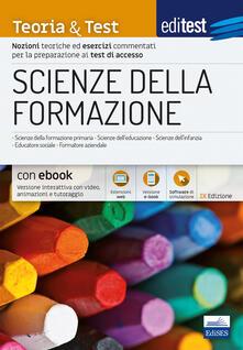 Scienze della formazione. Teoria & test. Nozioni teoriche ed esercizi commentati per la preparazione ai test di accesso. Con e-book. Con software di simulazione.pdf