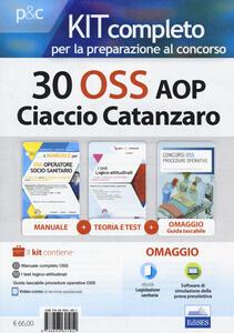 Kit completo per la preparazione al concorso 30 OSS presso l'AOP Ciaccio Catanzaro. Con e-book. Con software di simulazione. Con Libro in brossura