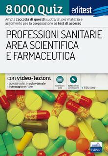 Capturtokyoedition.it 8000 quiz professioni sanitarie area scientifica e farmaceutica per la preparazione ai test di accesso Image