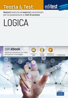 EdiTEST. Logica. Teoria & test. Nozioni teoriche ed esercizi commentati per i test di accesso. Con Contenuto digitale (fornito elettronicamente).pdf