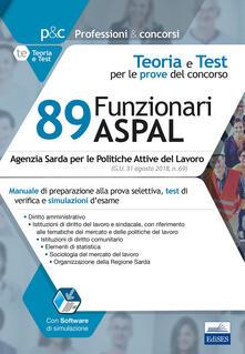 Concorso 89 funzionari amministrativi nellASPAL. Manuale di preparazione, test di verifica e simulazione desame. Con software di simulazione.pdf