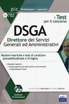 Ilmeglio-delweb.it I test per il concorso DSGA direttore dei servizi generali e amministrativ. Nozioni teoriche e test di carattere psicoattitudinale e di logica. Con software di simulazione Image