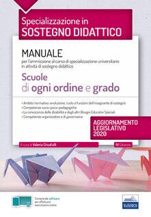 Specializzazione in sostegno didattico. Manuale per lammissione al corso di specializzazione universitario in attività di sostegno didattico. Scuole di ogni ordine e grado.pdf