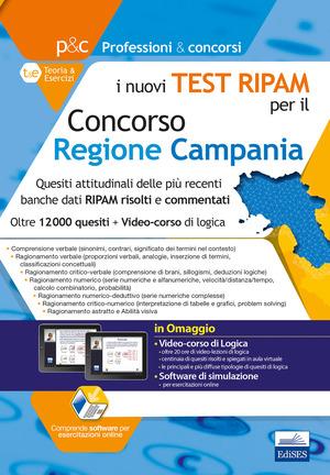 I nuovi test RIPAM per il concorso Regione Campania. Quesiti attitudinali delle più recenti banche dati RIPAM risolti e commentati. Con Software di simulazione e videocorso