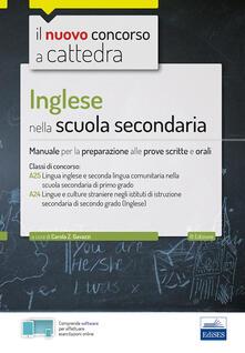 Camfeed.it Inglese nella scuola secondaria. Manuale per prove scritte e orali del concorso a cattedra classi A25 e A24 Image