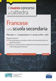 Festivalpatudocanario.es CC4/7 Francese nella scuola secondaria. Per le classi A25 (A245) e A24 (A246). Manuale per la preparazione alle prove scritte e orali. Con software di simulazione Image