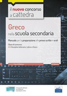 Lpgcsostenible.es CC 4/23 Greco nella scuola secondaria. Manuale per la preparazione alle prove scritte e orali per la classe A13, A052. Con software di simulazione Image