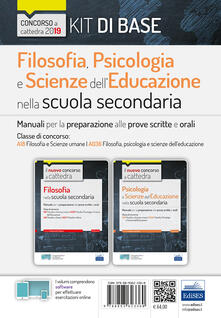 Kit filosofia, psicologia e scienze delleducazione nella scuola secondaria. Manuali per la preparazione al concorso a cattedra classe A18.pdf