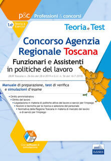 Listadelpopolo.it Concorso Agenzia Regionale Toscana (ARTI). Funzionari e assistenti in politiche del lavoro. Manuale di preparazione, test di verifica e simulazioni d'esame. Con software di simulazione Image