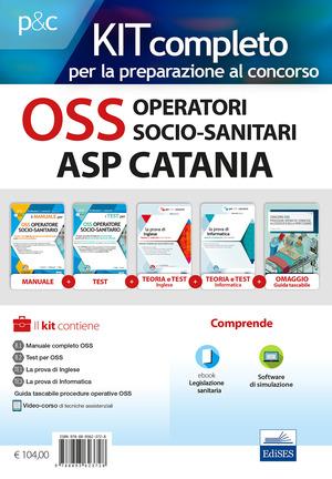 Kit completo OSS Operatori Socio-Sanitari ASP Catania. Manuali per la preparazione completa al concorso. Con e-book. Con software di simulazione