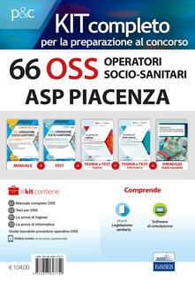 KIT 66 OSS Operatori Socio-Sanitari ASP Piacenza. Manuali completi per la preparazione a tutte le prove concorsuali. Con e-book. Con Contenuto digitale per accesso on line.pdf