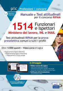 Concorso RIPAM 1514 Funzionari e Ispettori nel Ministero del lavoro, nellINL e nellINAIL. Manuale e Test attitudinali.pdf