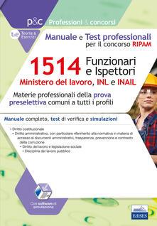 Criticalwinenotav.it Concorso RIPAM 1514 Funzionari e Ispettori nel Ministero del lavoro, nell'INL e nell'INAIL. Manuale e Test Professionali Image