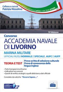Ilmeglio-delweb.it Concorso Accademia Navale di Livorno Ufficiali Marina militare. Teoria e test per la prova di selezione culturale e lingua inglese. Con software di simulazione Image