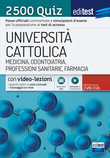 Ipabsantonioabatetrino.it EdiTEST. Università Cattolica. Medicina, odontoiatria, professioni sanitarie. 2500 quiz. Con software di simulazione Image