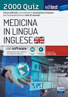 EdiTEST. Medicina in lingua inglese. 2000 quiz. Prove ufficiali commentate e simulazioni desame per i test di accesso. Con software di simulazione.pdf