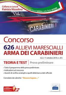 Criticalwinenotav.it Concorso 626 allievi marescialli Arma dei Carabinieri. Teoria e test per la prova preliminare. Con software di simulazione Image