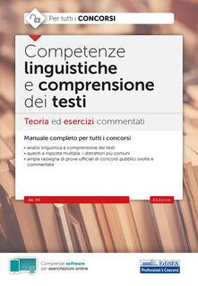 Competenze linguistiche e comprensione del testo. Teoria ed esercizi commentati per tutti i concorsi. Con software di simulazione.pdf