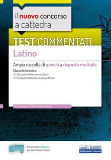 Il nuovo concorso a cattedra. Test commentati Latino. Ampia raccolta di quesiti a risposta multipla. Classi A11, A13. Con software di simulazione.pdf