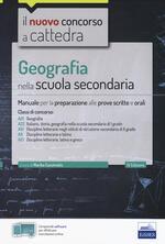 Geografia nella scuola secondaria. Manuale per la preparazione alle prove scritte e orali. Classi di concorso A21, A22, A12, A11, A13. Con aggiornamento online