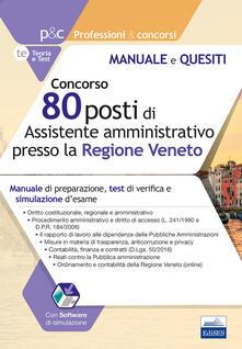 Milanospringparade.it Concorso 80 posti di assistente amministrativo presso la Regione Veneto. Manuale di preparazione, test di verifica e simulazioni d'esame Image