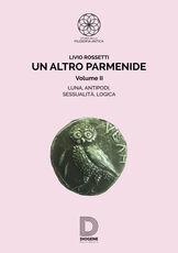 Libro Un altro Parmenide. Vol. 2 Livio Rossetti