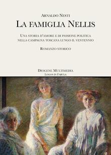 Librisulladiversita.it La famiglia Nellis. Una storia d'amore e di passione politica nella campagna toscana lungo il ventennio Image