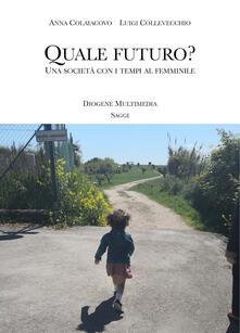 Ilmeglio-delweb.it Quale futuro? Una società con i tempi al femminile Image