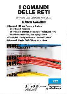 I comandi delle reti. Per l'esame Cisco CCNA v6 R&S #200-125, e...