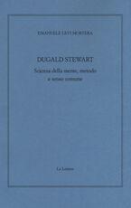Libro Dugald Stewart. Scienza della mente, metodo e senso comune Emanuele Levi Mortera