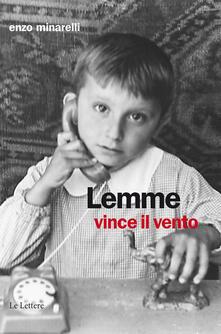 Lemme vince il vento - Enzo Minarelli - ebook