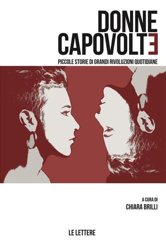 Donne capovolte. Piccole storie di grandi rivoluzioni quotidiane - Chiara Brilli - ebook